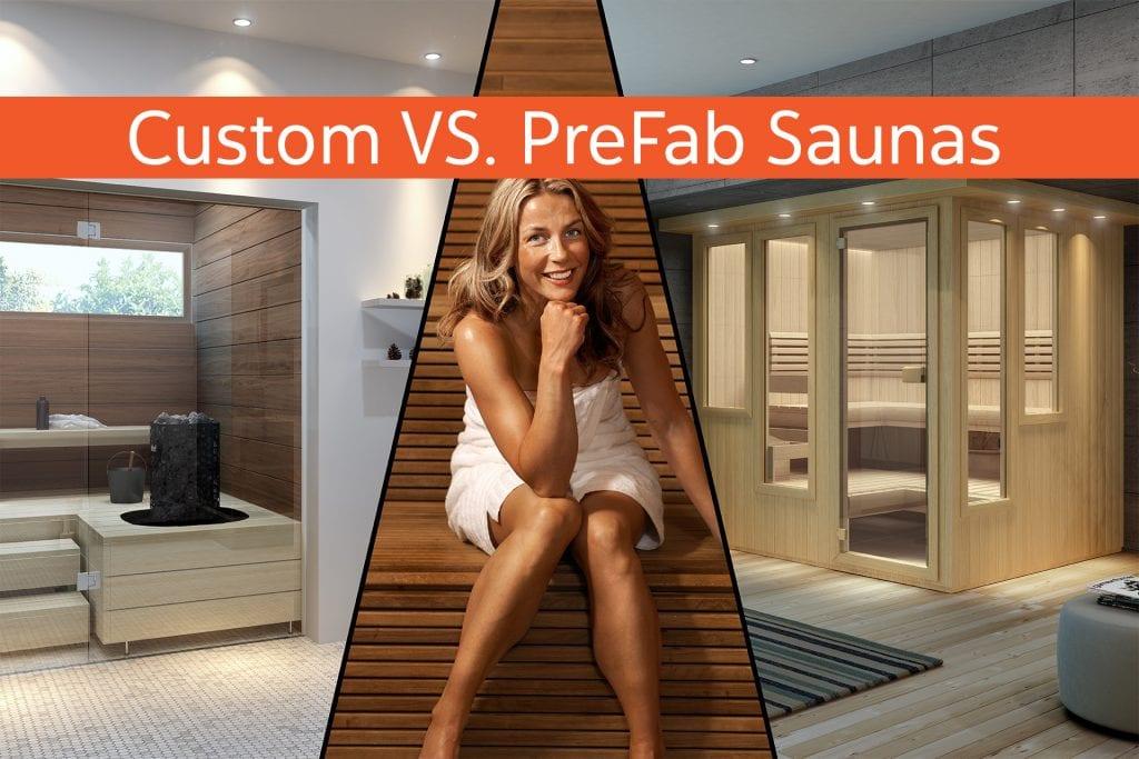 Custom Vs. PreFab Saunas