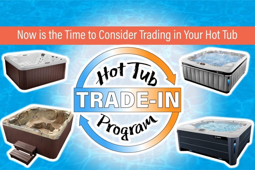 Now is the Time to Consider Trading in Your Hot Tub