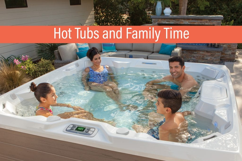 Hot tubs provide a place to reconnect with family