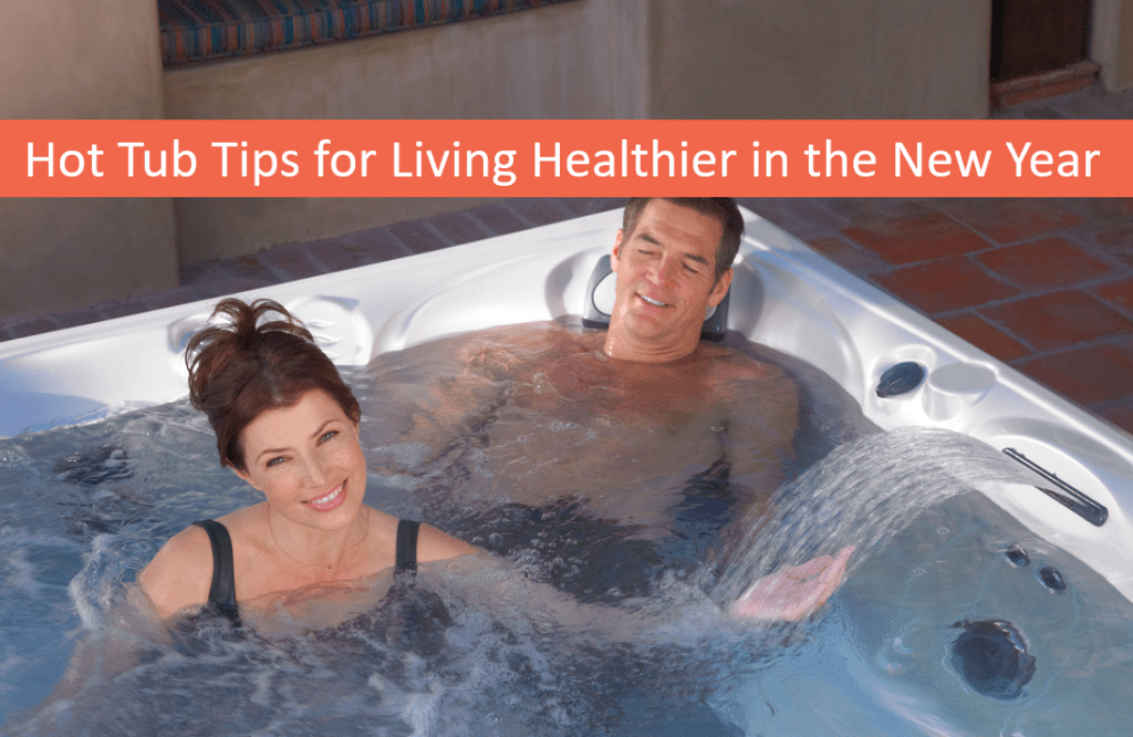 Hot Tubs, Swim Spas Lake Tahoe Dealer Shares Tips for Living Healthier in the New Year