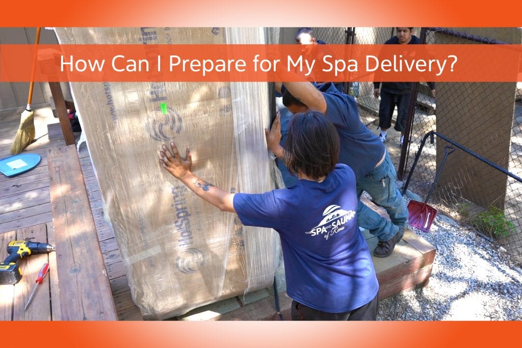 How Can I Prepare for My Spa Delivery?