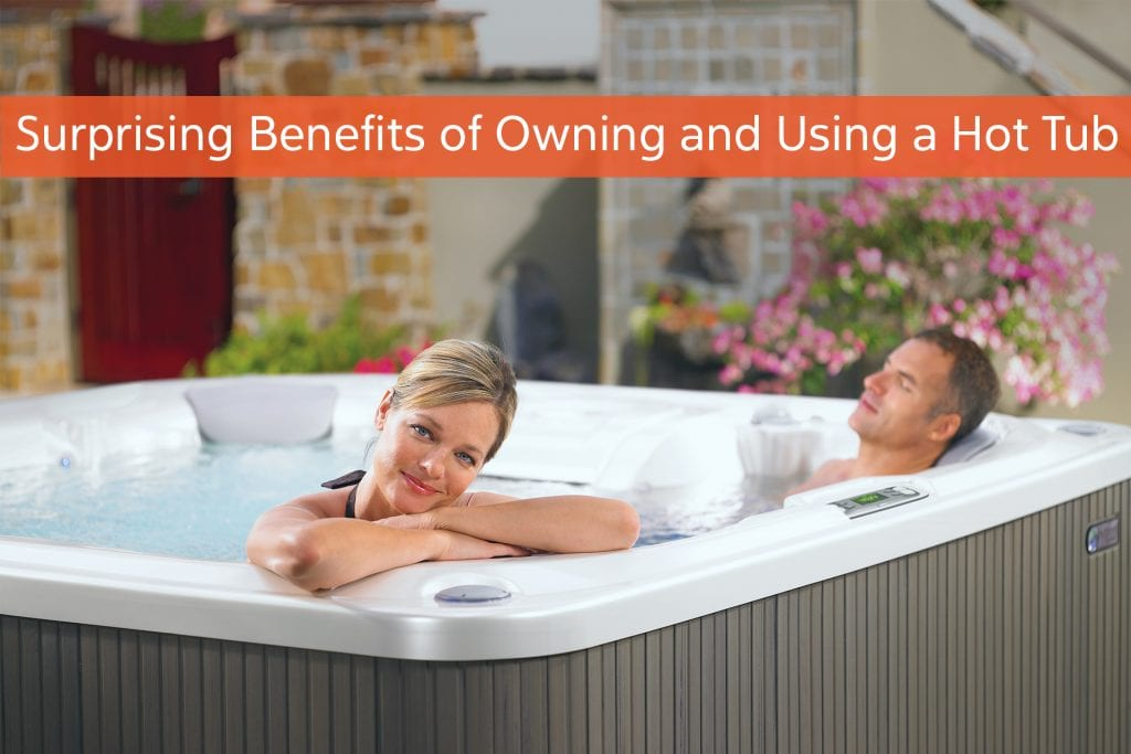 Surprising Benefits of Owning and Using A Hot Tub