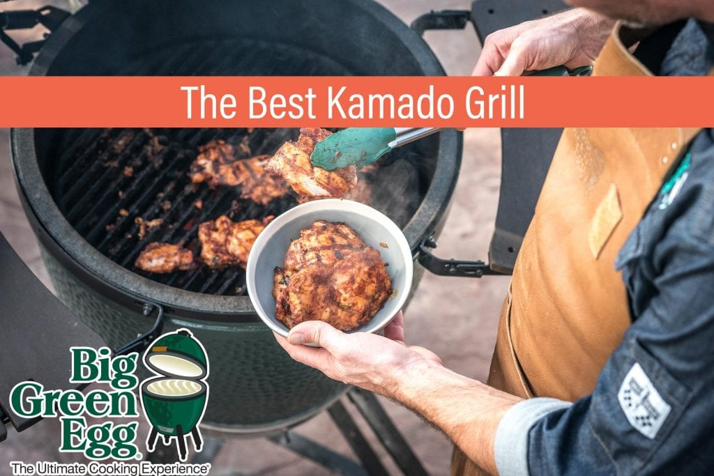 Why Big Green Eggs are the Best Kamodo Grill