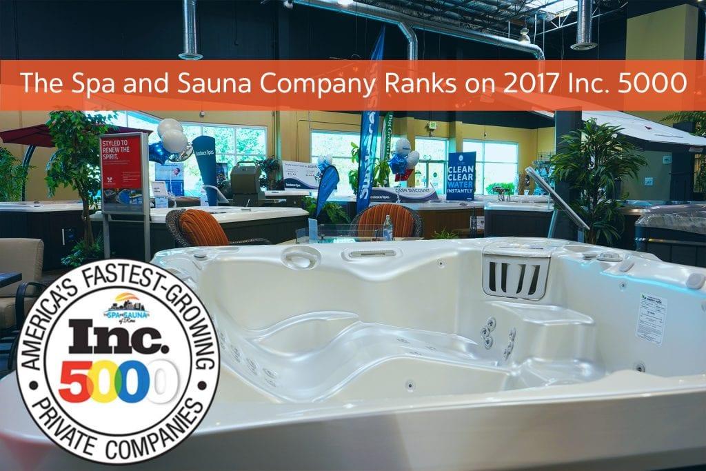 The Spa & Sauna Company Does It Again: Ranks on the 2017 Inc. 5000 List!