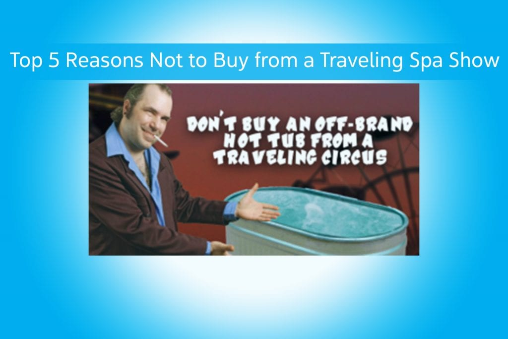 Top 5 Reasons Not to Buy from ­a Traveling Spa Show