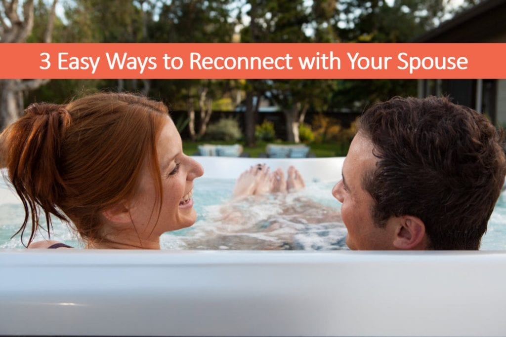 Reconnect with Your Spouse, Hot Tub Store Fernley