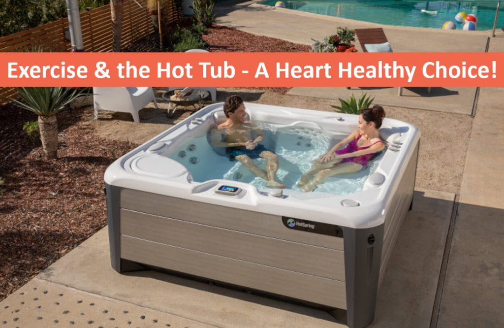 Exercise and the Backyard Spa – A Heart Healthy Choice, Hot Tubs Scotts Valley