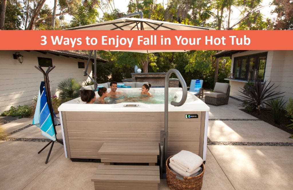 3 Ways to Enjoy Fall in Your Backyard Spa – Hot Tubs Sunnyvale, San Jose
