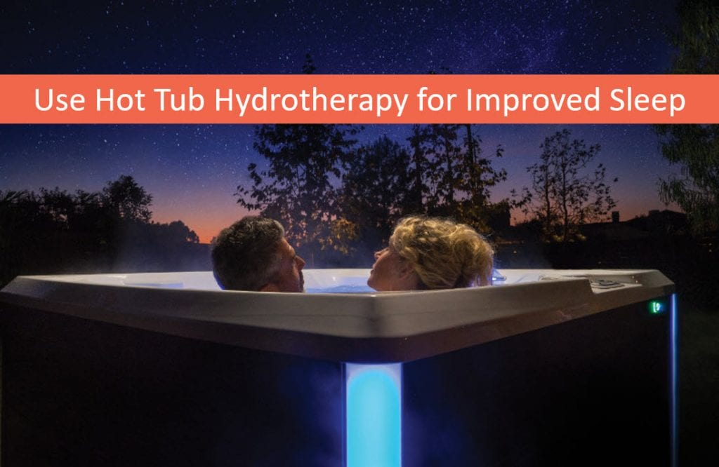 Use Hot Tub Hydrotherapy for Improved Sleep, San Jose Hot Tubs
