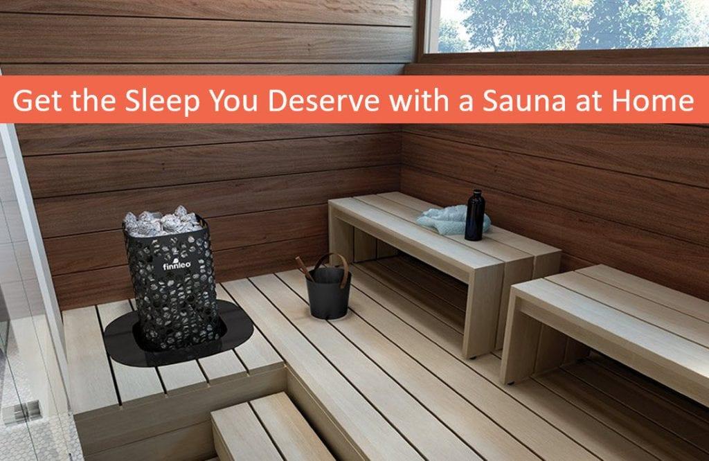Get the Sleep You Deserve with a Sauna at Home, Sauna Dealer Reno