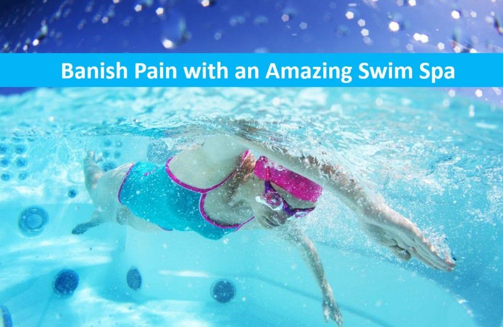 Banish Pain with an Amazing Lap Pool, Swim Spa Dealer Watsonville